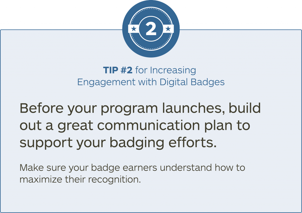 Tip #2 for increasing engagement with digital badges