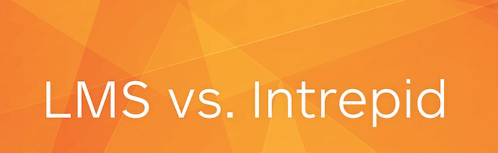 LMS vs Intrepid