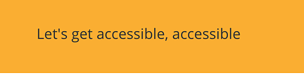let's get accessible, accessible